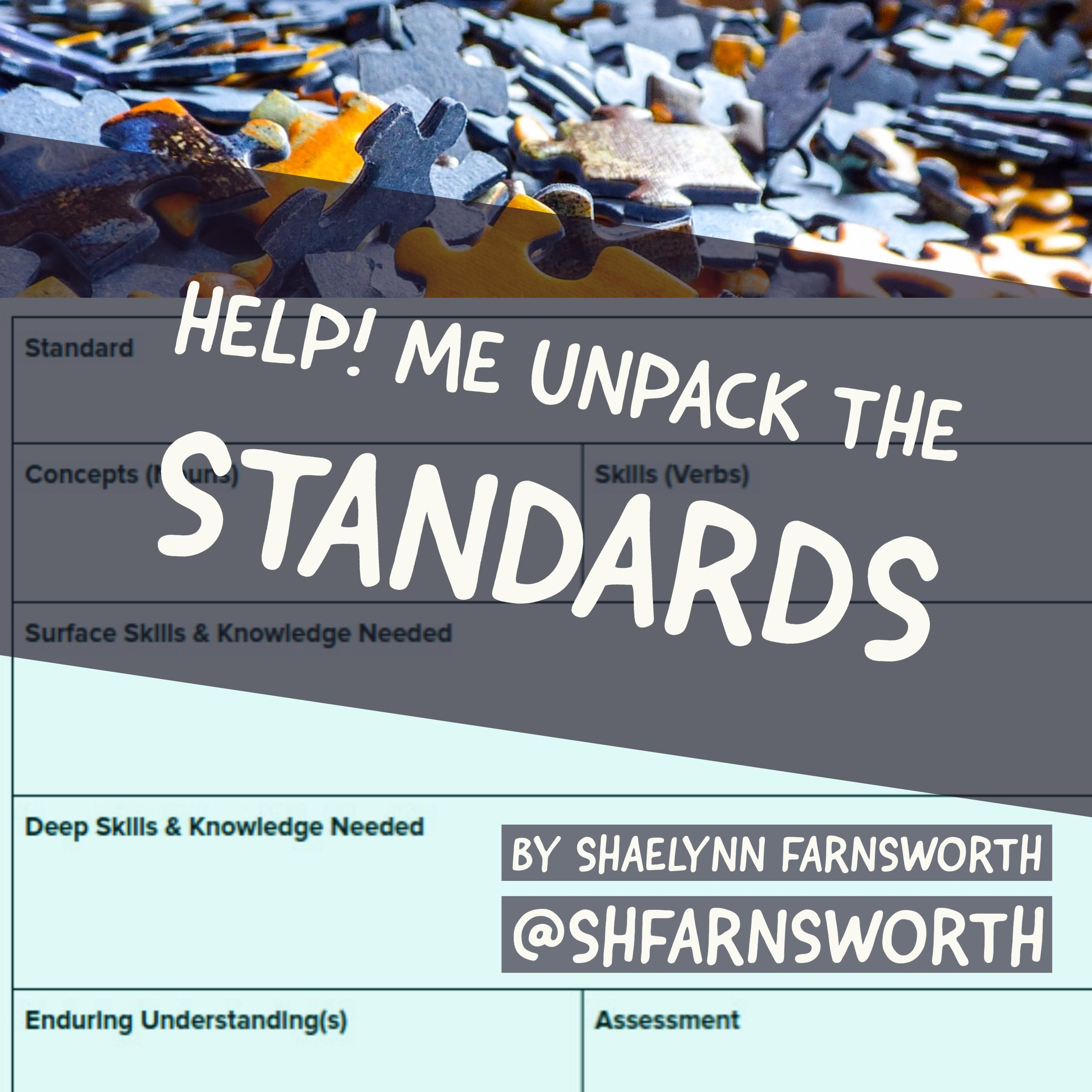 HELP! Me Unpack the Standards: A Framework for Teacher & Student Clarity